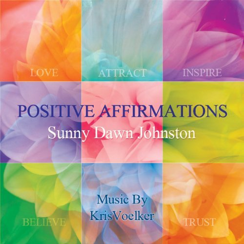 Sunny Dawn Johnston Positive Affirmations