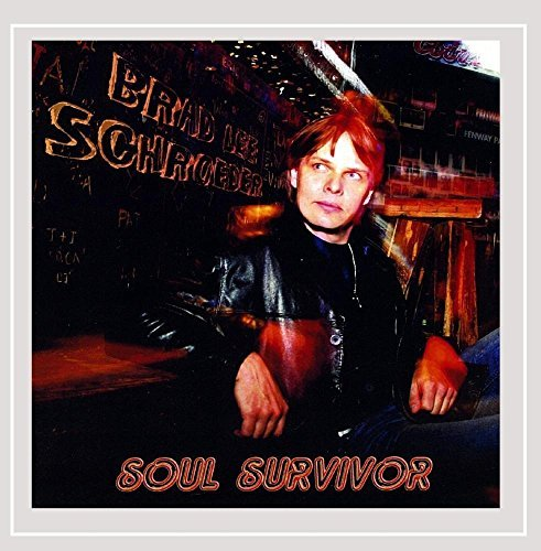 Schroeder Brad Lee Soul Survivor