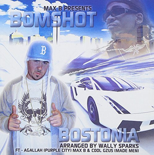 Max B. Presents Bomshot Bostonia