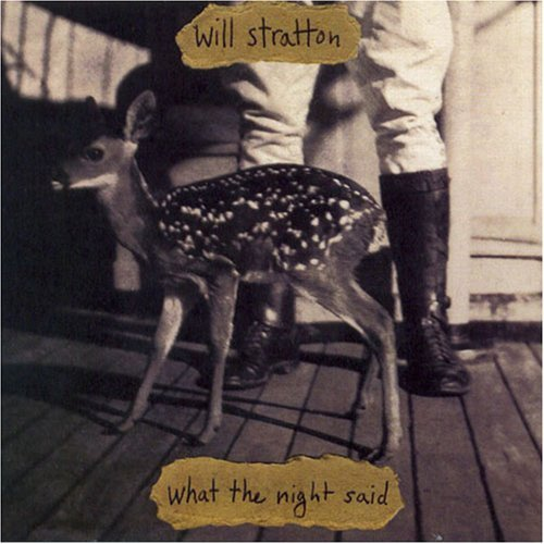 Will Stratton What The Night Said