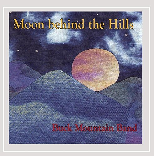 Buck Mountain Band Moon Behind The Hills