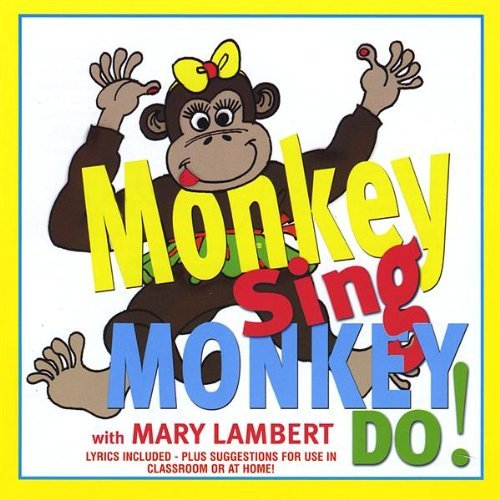 Lambert Mary Monkey Sing Monkey Do!