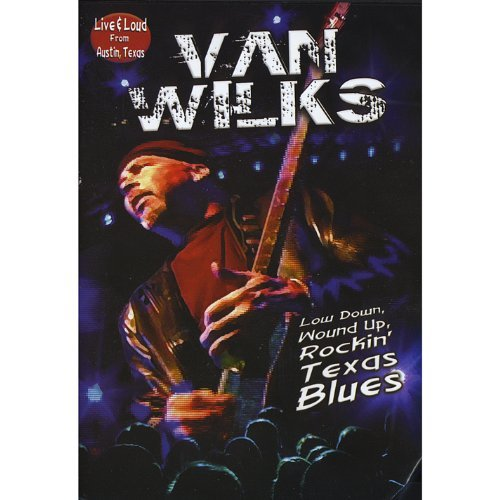 Van Wilks Live & Loud From Austin. Texas