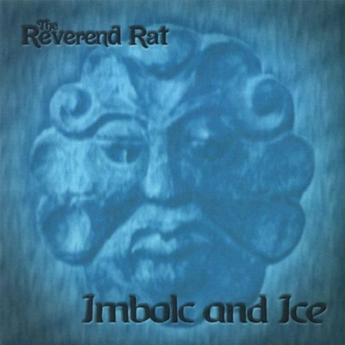 Reverend Rat Imbolc & Ice