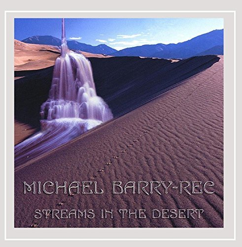 Michael Barry Rec Streams In The Desert