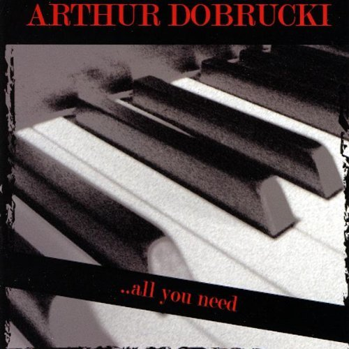 Arthur Dobrucki All You Need