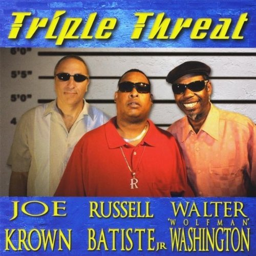 Joe Krown Walter Wolfman Washington & Russell Batiste Jr. Triple Threat
