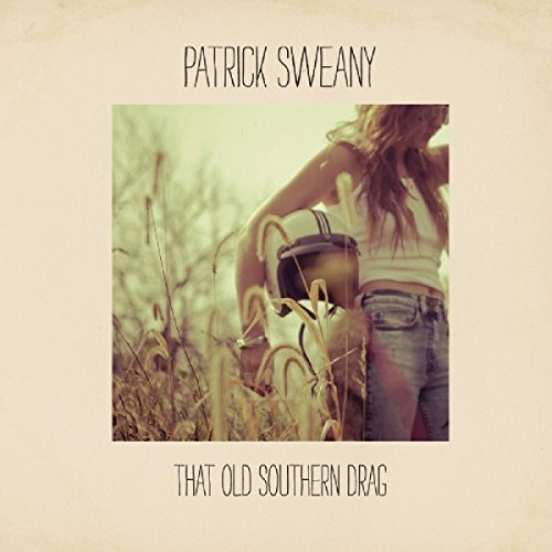 Patrick Sweany That Old Southern Drag