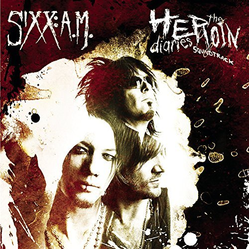 Sixx A.M. Heroin Diaries Soundtrack Explicit Version