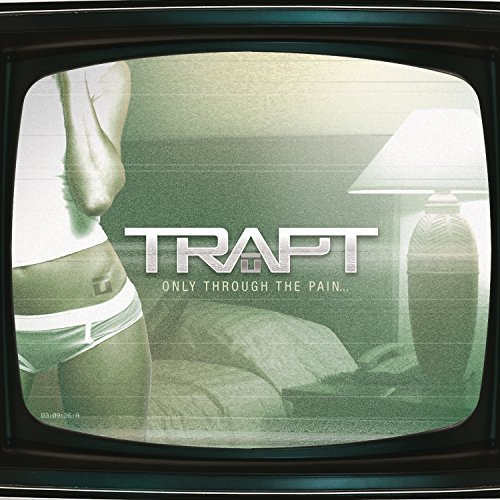 Trapt Only Through The Pain