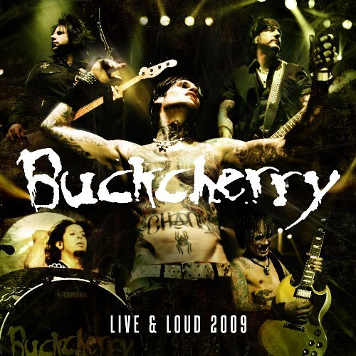 Buckcherry Live & Loud 2009 Explicit Version