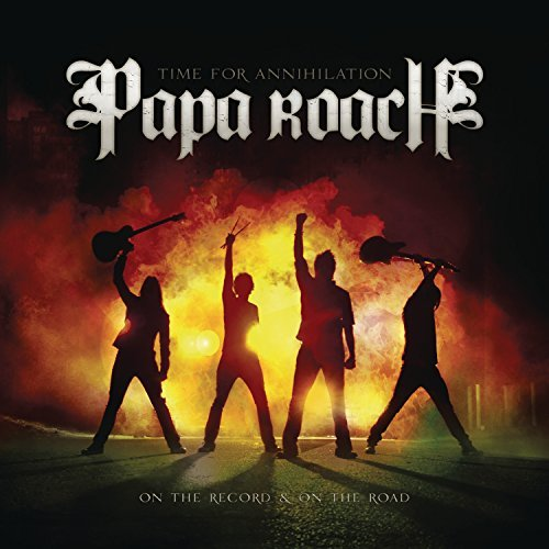 Papa Roach Time For Annihilation...On The Explicit Version