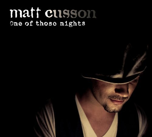 Matt Cusson One Of Those Nights