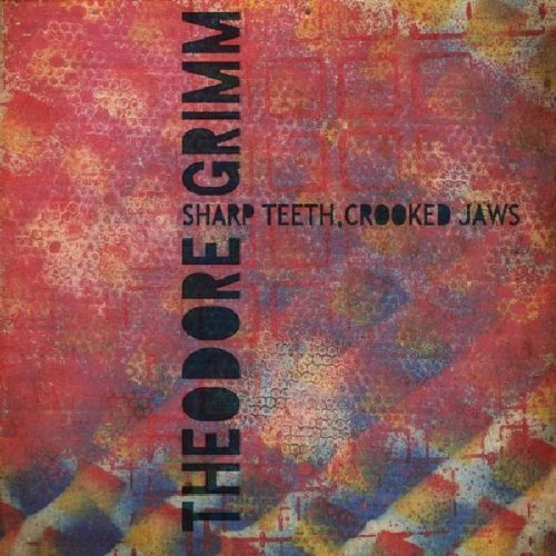 Theodore Grimm Sharp Teeth Crooked Jaws
