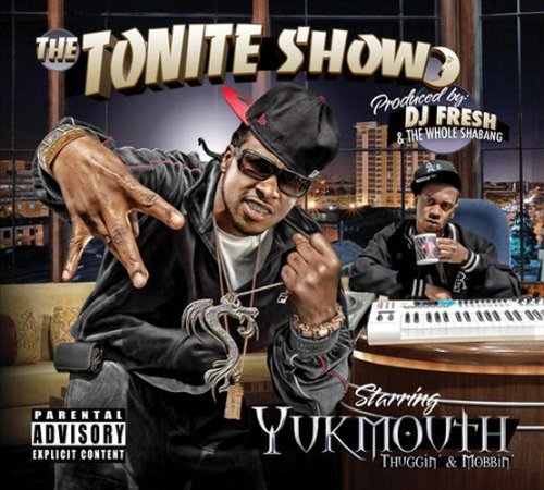 Yukmouth Tonite Show With Yukmouth Thug Explicit Version