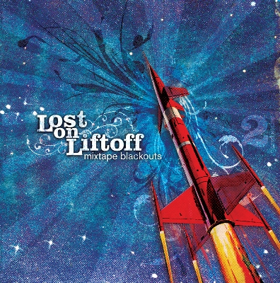 Lost On Liftoff Mixtape Blackouts Local