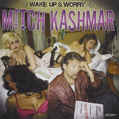 Mitch Kashmar Wake Up & Worry