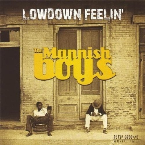 Mannish Boys Lowdown Feelin'