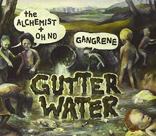 Alchemist & Oh No Gangrene Gutter Water Explicit