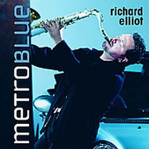Richard Elliot Metro Blue