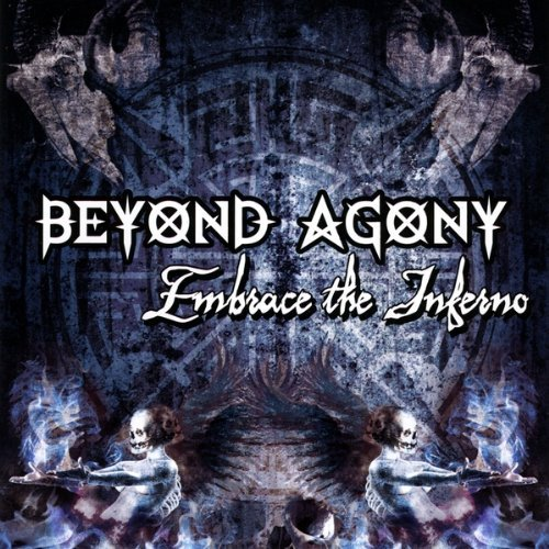 Beyond Agony Embrace The Inferno