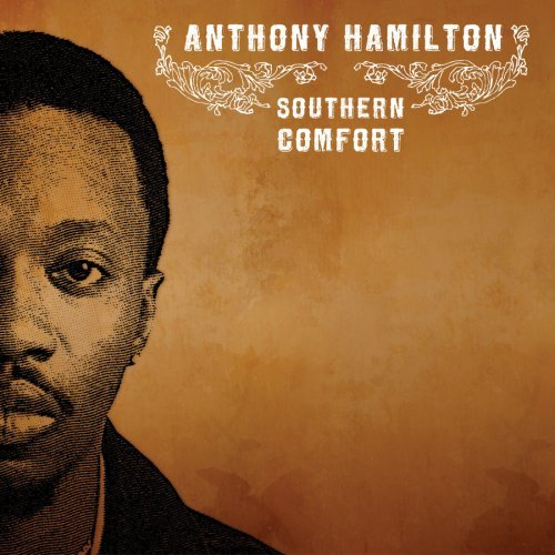 Anthony Hamilton Southern Comfort Explicit Version