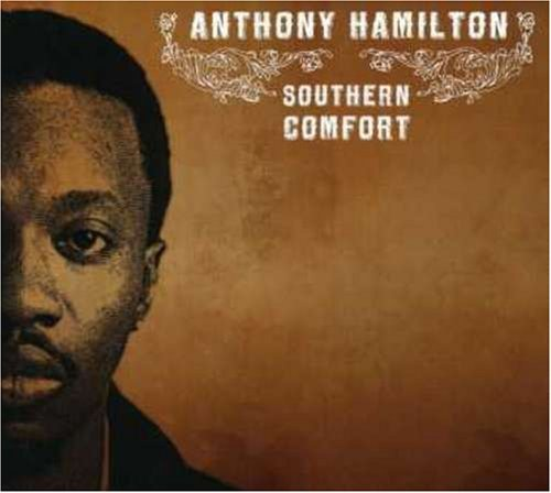 Anthony Hamilton Southern Comfort Clean Version