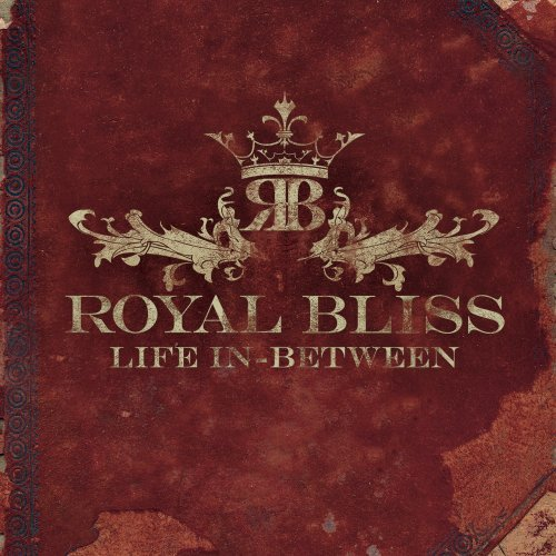 Royal Bliss Life In Between