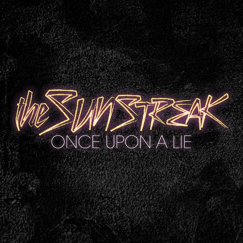 Sunstreak Once Upon A Lie
