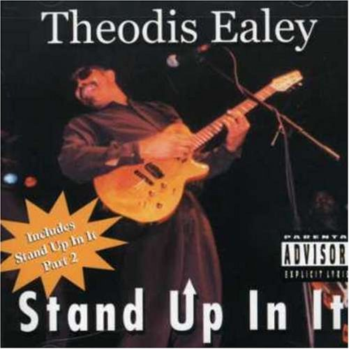 Theodis Ealey Stand Up In It Explicit Version