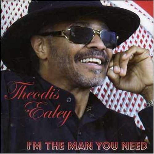 Theodis Ealey I'm The Man You Need