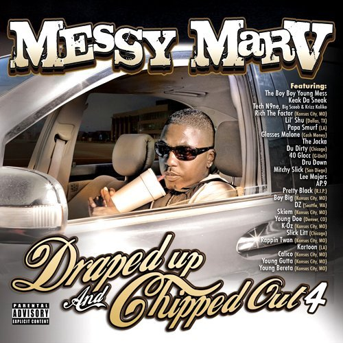 Messy Marv Vol. 4 Draped Up & Chipped Out Explicit Version