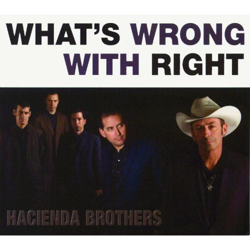 Hacienda Brothers What's Wrong With Right