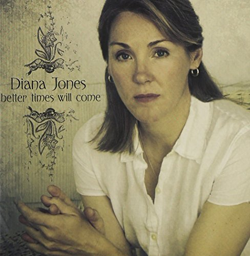Diana Jones Better Times Will Come