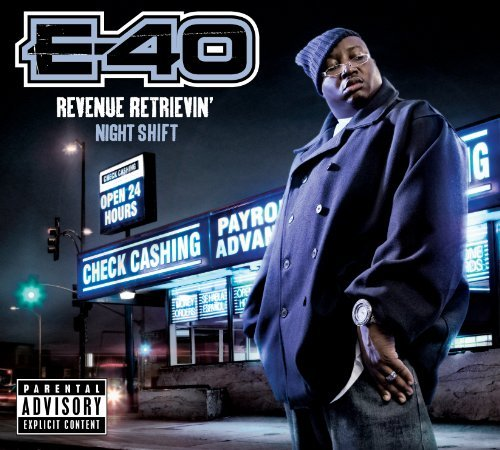 E 40 Revenue Retrievin' Night Shift Explicit Version