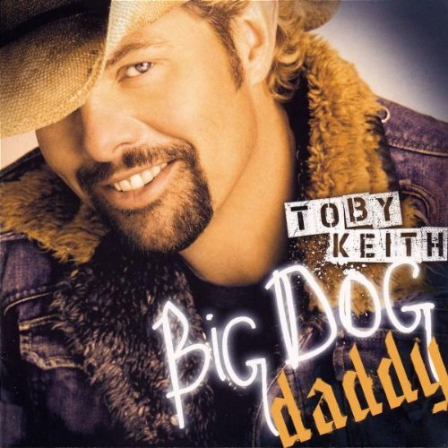 Toby Keith Big Dog Daddy