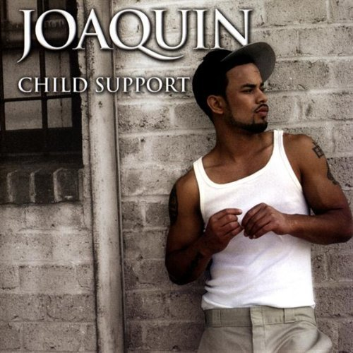 Joaquin Child Support Explicit Version