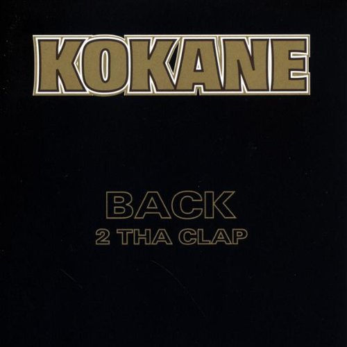 Kokane Back 2 Tha Clap Explicit Version