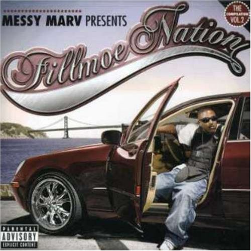 Messy Marv Presents Vol. 2 Presents Fillmoe Nation Explicit Version