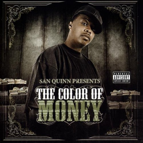San Quinn Presents Color Of Money Explicit Version