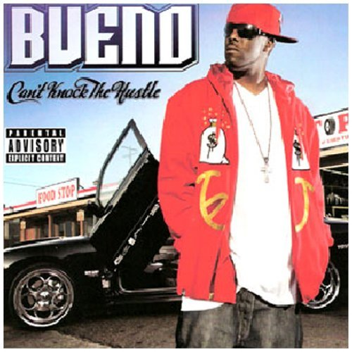 Bueno Can't Knock The Hustle