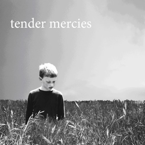 Tender Mercies Tender Mercies