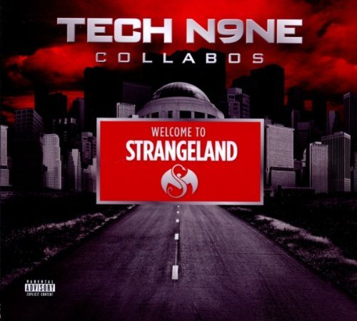 Tech N9ne Collabos Welcome To Strangeland Explicit Version