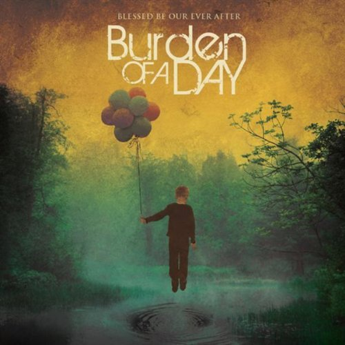Burden Of A Day Blessed Be Our Ever After