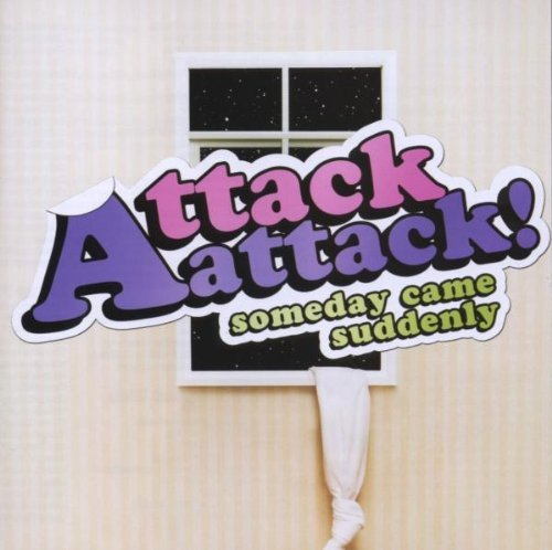 Attack Attack! Someday Came Suddenly