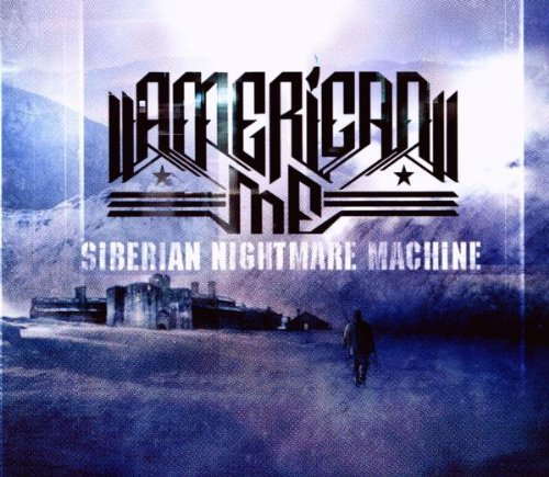 American Me Siberian Nightmare Machine