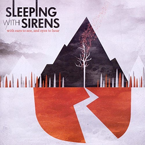 Sleeping With Sirens With Ears To See & Eyes To Hea