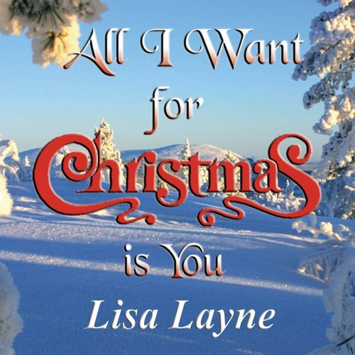 Lisa Layne All I Want For Christmas Is Yo
