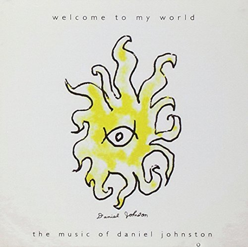 Daniel Johnston Welcome To My World