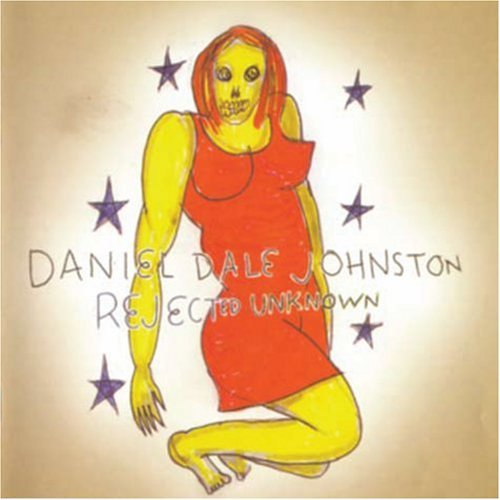 Daniel Johnston Rejected Unknown